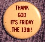 Zaplať pánbůh. Je pátek 13tého.